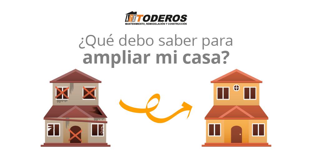 ¿Qué debo saber para ampliar mi casa?